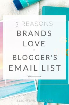 email lists for bloggers, how to work with brands as a blogger, blogging tips, how to create an email list, grow your email list