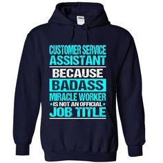 CUSTOMER-SERVICE-ASSISTANT T-Shirts, Hoodies (35.99$ ==► Order Here!)