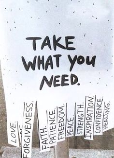 Take only what you need.