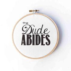 The Dude Abides  The Big Lebowski  Hoop Art by gnarlyink on Etsy, $13.99