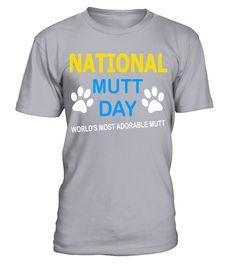 National Mutt Day 6 T shirt