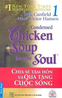 Thông qua những câu chuyện, bạn có thể tìm lại chính mình, có thêm niềm tin, nghị lực để thực hiện những ước mơ, khát vọng, biết chia sẻ và đồng cảm với nỗi đau của những người xung quanh, cảm nhận được giá trị đích thực của cuộc sống. Đó chính là điều giúp cho bộ Chiken Soup for the Soul tồn tại mãi với thời gian và trong lòng người. Sách song ngữ - Chicken Soup For The Soul 1 - Chia Sẻ Tâm Hồn Và Quà Tặng Cuộc Sống (Bìa Mềm)  Tác giả: Jack Canfield    Giá bìa: 36.000 ₫