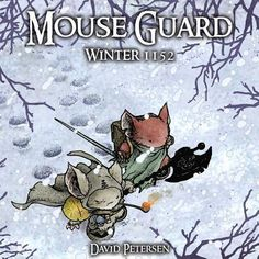 In-the-Winter-of-1152-the-Mouse-Guard-face-a-food-and-supply-shortage-threatening-the-lives-of-many-mouse-through-a-cold-season-Some-of-the-Guards-finest-traverse-the-snow-blanketed-territories-acting-as-diplomats-to-improve-relations-between-the-mouse-cities-and-the-Guard-and-find-themselves-on-a-race-against-time-to-deliver-medicines