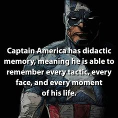 That must be horrible, considering all the shit he's been through. Imagine remembering every single detail of your worst memories.