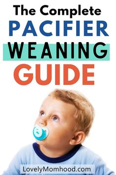 The Complete Pacifier Weaning Guide: How, Why, and When to Stop the Pacifier? #pacifier #pacifierweaning #weaningpacifier #toddlertips #parenting #motherhood #toddlers #binky