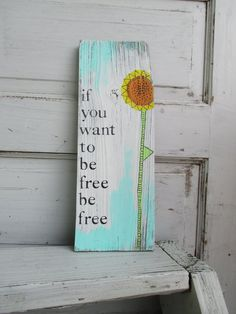 harold and maude inspired painting ... if you want to be free, be free ... one of a kind wall art ... wall hanging