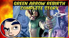 "Green Arrow ""Death and Life of Oliver Queen"" - Rebirth Complete Story"