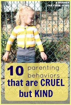 10 parenting behaviors that mothers do for their children that seem cruel but that really are kind. #3 especially!