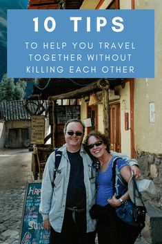 10 Tips To Help You Travel Together Without Killing Each Other