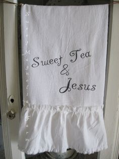 "Flour Sack Kitchen Towel... Farmhouse Cottage Shabby Chic Style Ruffle Southern Saying... ""Sweet Tea & Jesus"" on Etsy, $16.50"