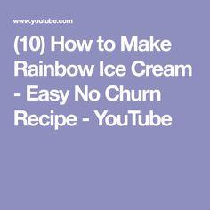 (10) How to Make Rainbow Ice Cream - Easy No Churn Recipe - YouTube