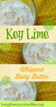 Key-Lime-Whipped-Body-Butter-Recipe                                                                                                                                                                                 More