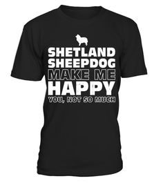"""# SHETLAND SHEEPDOG Make Me Happy T-Shirt .  Special Offer, not available in shops      Comes in a variety of styles and colours      Buy yours now before it is too late!      Secured payment via Visa / Mastercard / Amex / PayPal      How to place an order            Choose the model from the drop-down menu      Click on """"Buy it now""""      Choose the size and the quantity      Add your delivery address and bank details      And that's it!      Tags: SHETLAND SHEEPDOG Make Me Happy You Not So…"""