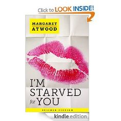 "It's a Kindle Single, but even Margaret Atwood's short stories have a brevity and emotion to them that I adore.  ""I'm Starved for You"" is all about the wants and desires we keep hidden, even/especially in a controlled world."