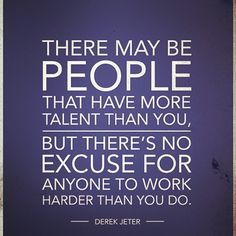 """""""There may be people that have more talent than you, but there's no excuse for anyone to work harder than you do."""" -Derek Jeter #motivationalmonday #farewellcaptain http://ift.tt/1mC3Dsw [[MORE]] www.Make.Me 