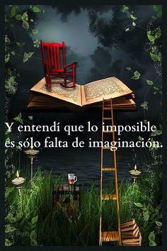 Y entendí que lo imposible …