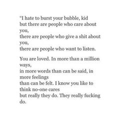 I really fucking do care about you. I can tell you that with certainty Writing Quotes, Writing Prompts, Words Quotes, Sayings, Sad Quotes, Care About You Quotes, Favorite Quotes, Best Quotes, Encouragement