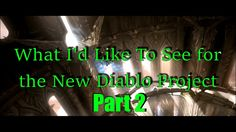What I'd like to see for the New Diablo Game Part 2 (Classes and abilities) #Diablo #blizzard #Diablo3 #D3 #Dios #reaperofsouls #game #players