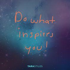 Sharespiration #12 – Do what inspires you #tarastiles
