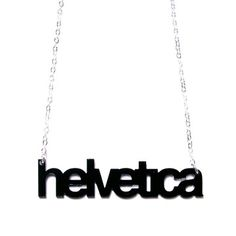 Yes. I am one of THOSE people. plastique* Helvetica Necklace, $16, now featured on Fab.