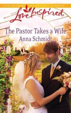 Anna Schmidt - The Pastor Takes a Wife / #awordfromjojo #Christianfiction #Cleanromance #AnnaSchmidt