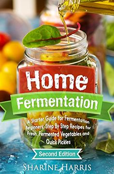 Home Fermentation: A Starter Guide for Fermentation Beginners: Step By Step Recipes for Fresh, Fermented Vegetables and Quick Pickles - 2nd Edition (DIY Pickling, Kombucha, Krauts, Kimchis) - http://www.tradedivine.com/home-fermentation-a-starter-guide-for-fermentation-beginners-step-by-step-recipes-for-fresh-fermented-vegetables-and-quick-pickles-2nd-edition-diy-pickling-kombucha-krauts-kimchis/