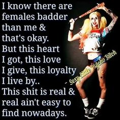 I know there are females badder than me & that's okay. But this heart I got, this love I give, this loyalty I live by. This shit is real & real ain't easy to find nowadays. Sassy Quotes, Motivational Quotes For Life, Mood Quotes, Girl Quotes, Woman Quotes, Inspirational Quotes, Reality Quotes, Boss Bitch Quotes, Badass Quotes