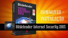 Como baixar e instalar Bitdefender Internet Security 2015 ~ canalforadoaroficial