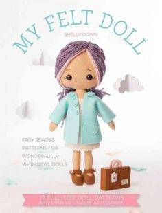 Sewing soft dolls has never been easier with these adorable patterns from Gingermelon designer Shelly Down! The eagerly anticipated first book by popular toy designer Shelly Down, My Felt Doll shows s