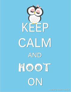 Keep Calm and Hoot On