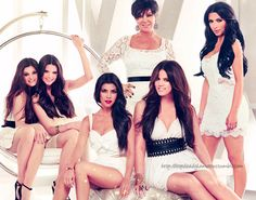 Yes ... I love the Kardashian's; every one of them!