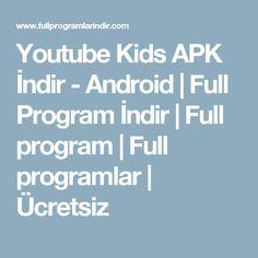 Youtube Kids APK İndir - Android | Full Program İndir | Full program | Full programlar | Ücretsiz