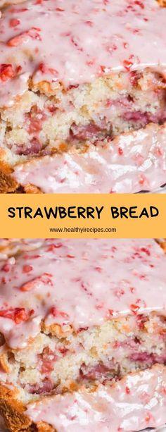 STRAWBERRY BREAD – Healthy Recipes