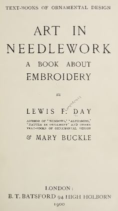 Art in needlework; a book about embroidery (1900) by Day, Lewis Foreman, and Buckle, Mary. Great pictures but not in color, alas.