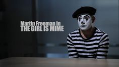 The Girl Is Mime - Starring Martin Freeman by Tim Bunn. Did the mime commit the crime? Clive Buckle is being questioned about the murder of his wife. Interrogation brings back a slew of memories, some good, some bad...some sexy. The police are convinced he did it, they just need a weapon; but Clive's saying nothing.
