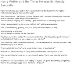 Harry Potter and the Times He Was Brilliantly Sarcastic. o-o