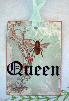 Queen Bee Tags My name is Debra, which means bee, and I am a Queen...