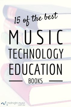 15 of the Best Music Technology in Education Books | Midnight Music