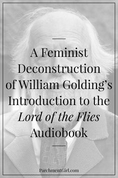 """A Feminist Deconstruction of William Golding's Introduction to the Lord of the Flies Audiobook   The background photo, """"William Golding 1983,"""" is licensed under CC BY-SA 3.0 NL by the Dutch National Archives and Spaarnestad Photo."""