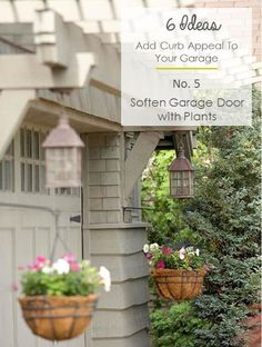 Ideas to Add Curb Appeal to Garages - Soften the exterior of your garage door by adding planters, hanging baskets and vines