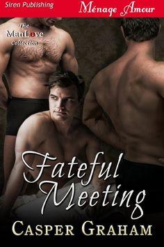Fateful Meeting by Casper Graham (Siren Publishing)