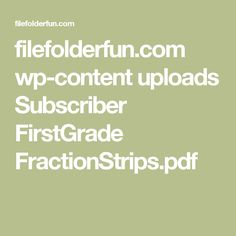 filefolderfun.com wp-content uploads Subscriber FirstGrade FractionStrips.pdf