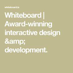 Whiteboard | Award-winning interactive design & development.