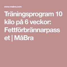 Träningsprogram 10 kilo på 6 veckor: Fettförbrännarpasset | MåBra