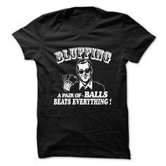 Bluffing Poker Funny T Shirt, Hoodie, Sweatshirt