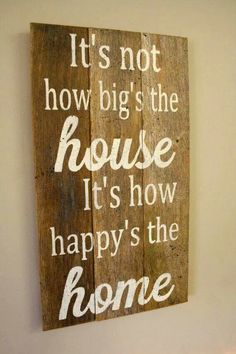Would love to make this out of a pallet, stain it and then stencil letters with this message, would be great w/sealer and placed on the front porch entrance