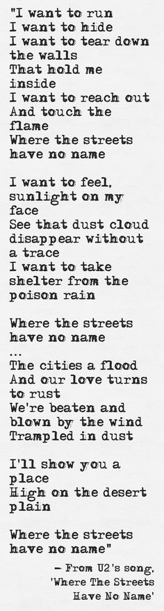 Lyrics from U2's song, 'Where The Streets Have No Name'