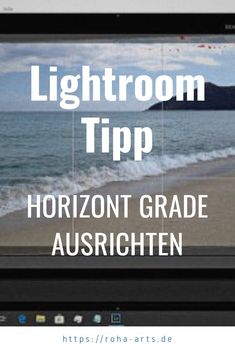 Lightroom Tipp, wie man schnell und einfach eine schiefe Horizontlinie in Lightroom grade ausrichten kann Lightroom, Photos, Garden Leave, Image Editing, Simple, Tips, Photo Illustration