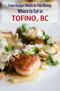 Travellers will find a myriad of delicious eats in Tofino, British Columbia to suit all budgets. Tip Eat the coastal seafood. And lots of it. Canadian Travel, Canadian Food, British Columbia, Rocky Mountains, Calgary, Tofino Bc, Western Canada, Roadtrip, Vancouver Island