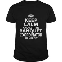 BANQUET COORDINATOR T-Shirts, Hoodies. Get It Now ==► https://www.sunfrog.com/LifeStyle/BANQUET-COORDINATOR-118831708-Black-Guys.html?id=41382